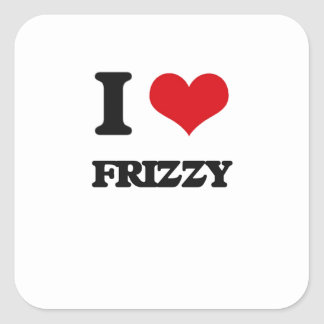 I love Frizzy Square Stickers