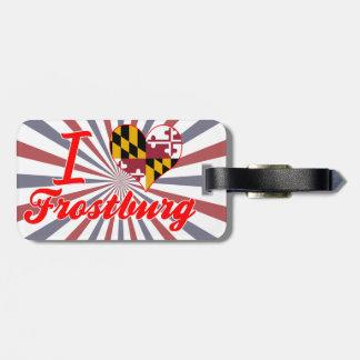 I Love Frostburg Maryland Bag Tag