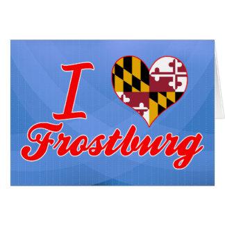 I Love Frostburg, Maryland Greeting Card