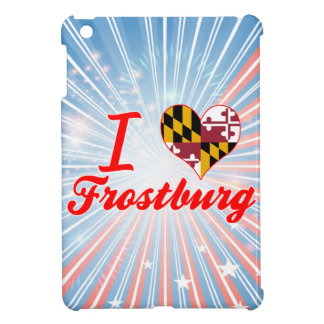 I Love Frostburg Maryland Case For The iPad Mini