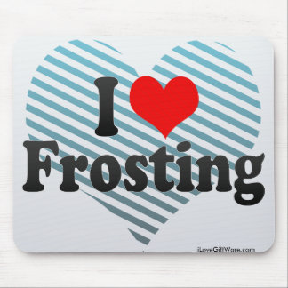 I Love Frosting Mouse Pads