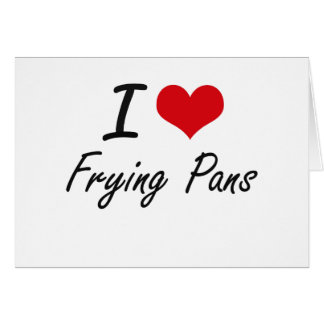 I love Frying Pans Note Card