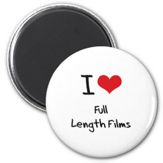 I Love Full Length Films Refrigerator Magnet