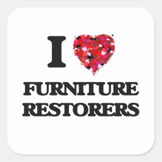 I love Furniture Restorers Square Sticker