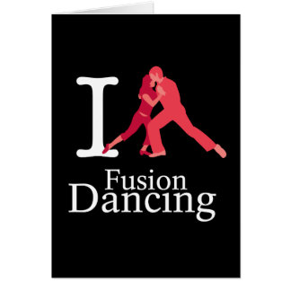 I Love Fusion Dancing Greeting Card