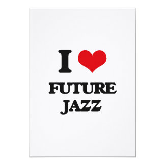 I Love FUTURE JAZZ Custom Announcement Card