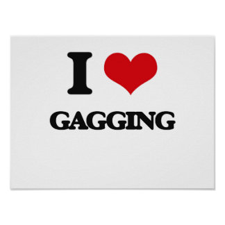 I love Gagging Print