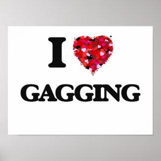 I Love Gagging Poster