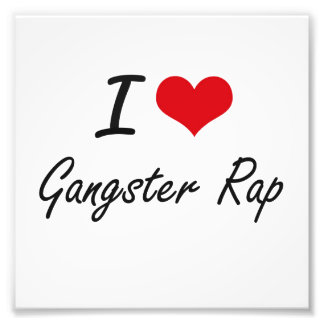 I Love GANGSTER RAP Photographic Print