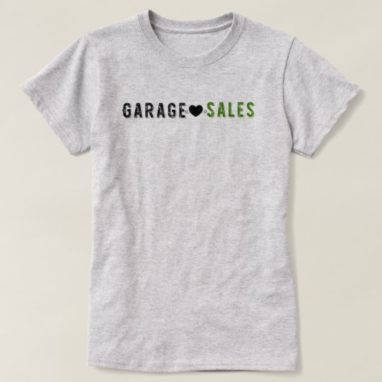 I Love Garage Sales Fun Bargain Hunter Shirt