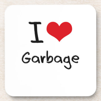 I Love Garbage Beverage Coaster