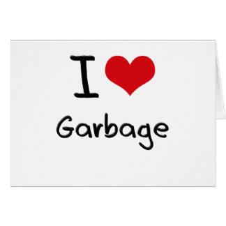 I Love Garbage Greeting Card