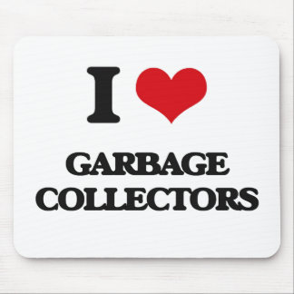 I love Garbage Collectors Mousepad