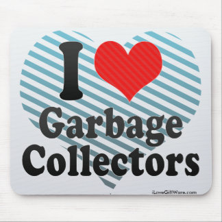 I Love Garbage Collectors Mouse Pad