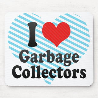 I Love Garbage Collectors Mousepads