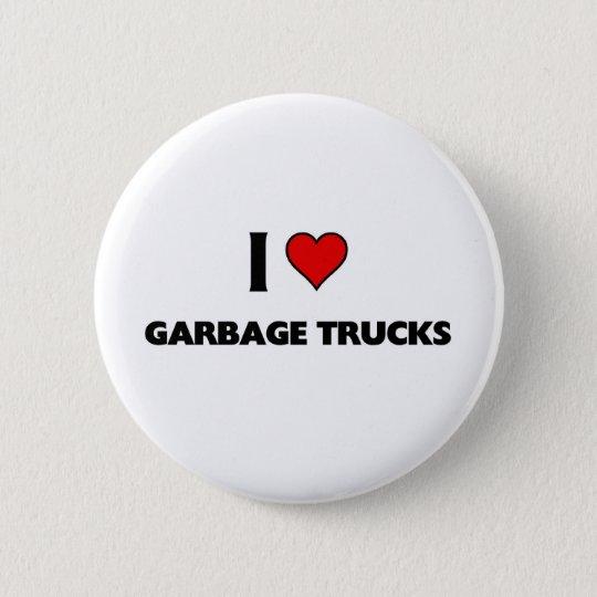 I love garbage trucks 6 cm round badge