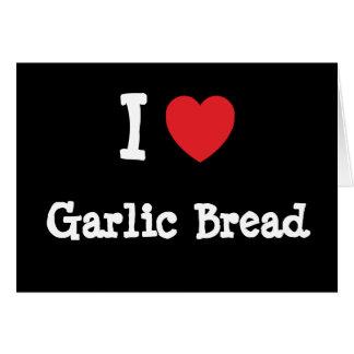 I love Garlic Bread heart T-Shirt Card