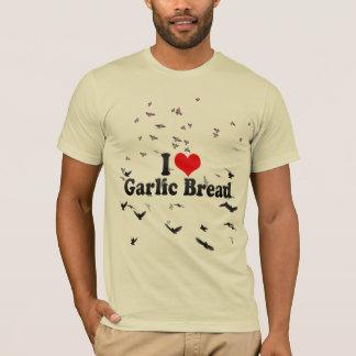 I Love Garlic Bread T-Shirt