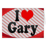 I love Gary Cards