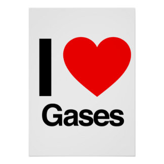 i love gases poster