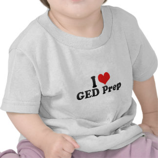 I Love GED Prep T Shirts