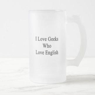 I Love Geeks Who Love English Frosted Glass Mug