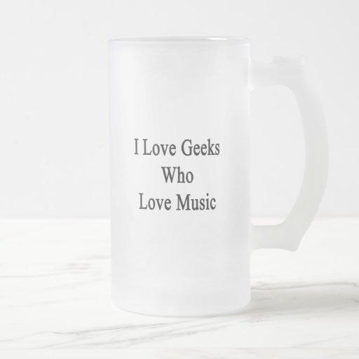 I Love Geeks Who Love Music Coffee Mug