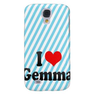 I love Gemma Galaxy S4 Cover