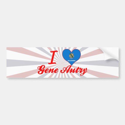 I Love Gene Autry, Oklahoma Bumper Stickers