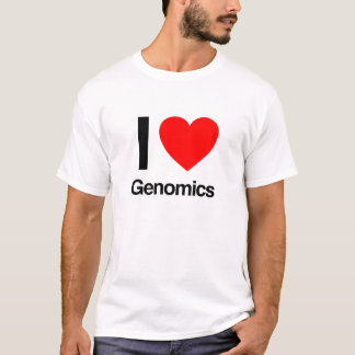 i love genomics T-Shirt