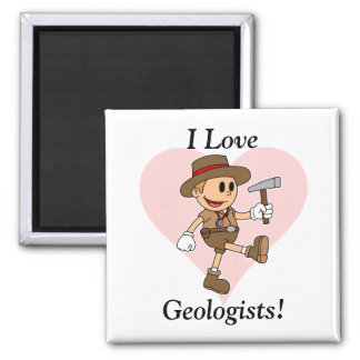 I Love Geologists! Square Magnet