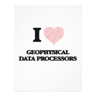 I love Geophysical Data Processors (Heart made fro 21.5 Cm X 28 Cm Flyer