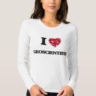 I love Geoscientists T Shirts