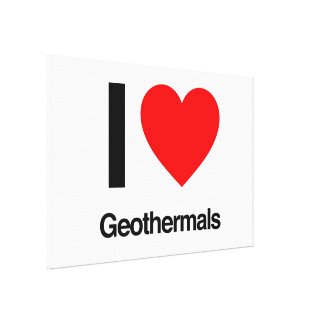 i love geothermals stretched canvas prints
