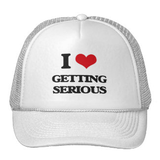I love Getting Serious Trucker Hat