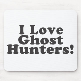 I Love Ghost Hunters! Mouse Pad