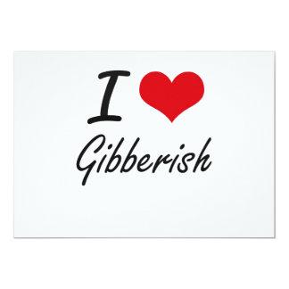 I love Gibberish 13 Cm X 18 Cm Invitation Card