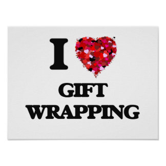 I love Gift Wrapping Poster