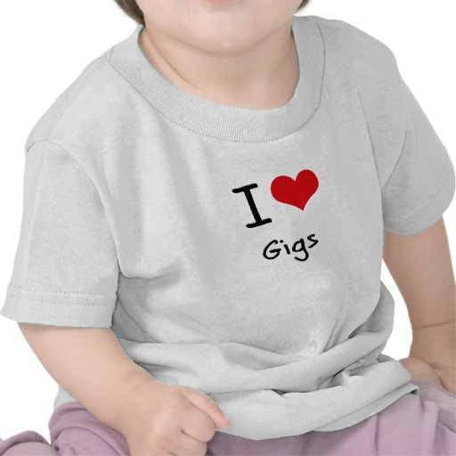I Love Gigs T-shirts