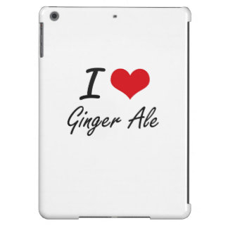 I love Ginger Ale Case For iPad Air
