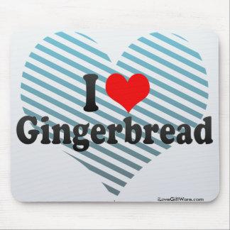 I Love Gingerbread Mousepad
