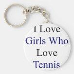 I Love Girls Who Love Tennis