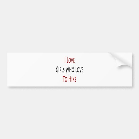 I Love Girls Who Love To Hike Bumper Sticker