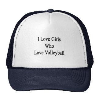 I Love Girls Who Love Volleyball Trucker Hat
