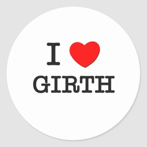I Love Girth Round Sticker