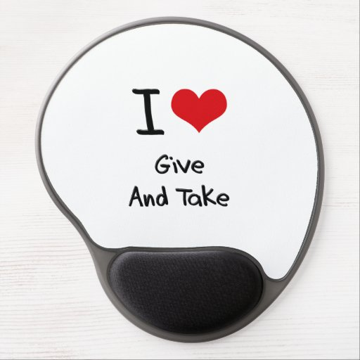 I Love Give And Take Gel Mouse Mat