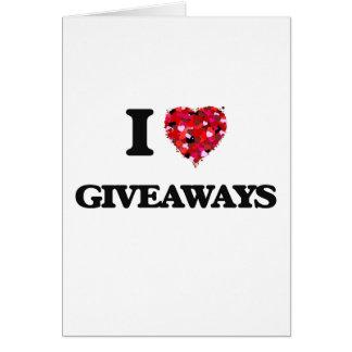 I Love Giveaways Greeting Card