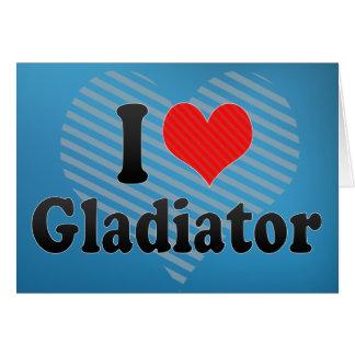 I Love Gladiator Greeting Card