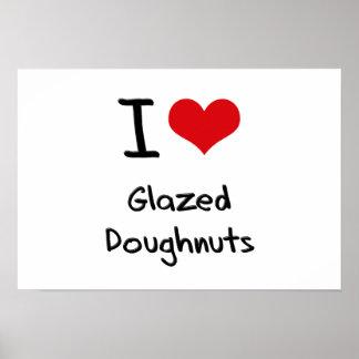 I Love Glazed Doughnuts Poster