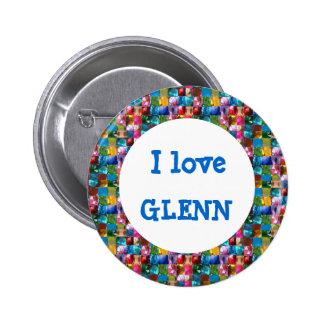 I LOVE GLENN 6 CM ROUND BADGE